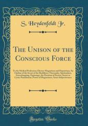 The Unison of the Conscious Force