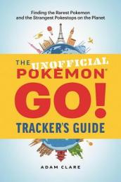 The Unofficial Pokemon Go Tracker s Guide