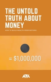 The Untold Truth About Money