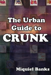 The Urban Guide to Crunk