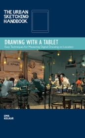 The Urban Sketching Handbook: Drawing with a Tablet