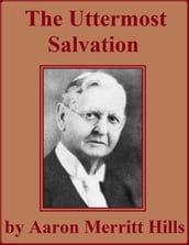 The Uttermost Salvation