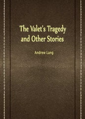 The Valet s Tragedy and Other Stories