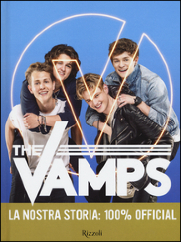 The Vamps. La nostra storia: 100% official