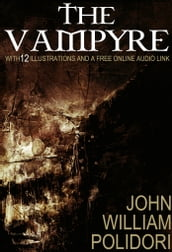 The Vampyre: With 12 Illustrations and a Free Audio Link.