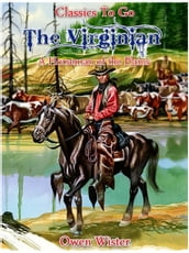 The Virginian, a Horseman of the Plains
