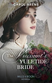 The Viscount s Yuletide Bride (Mills & Boon Historical)