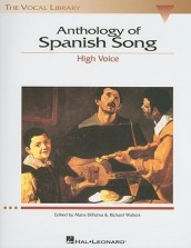 The Vocal Library Anthology of Spanish Song High Voice/Piano Book