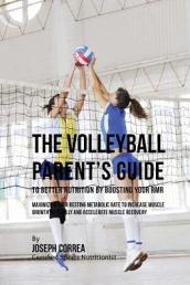 The Volleyball Parent s Guide to Improved Nutrition by Boosting Your Rmr
