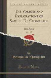 The Voyages and Explorations of Samuel de Champlain, Vol. 2 of 2