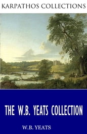The W.B. Yeats Collection
