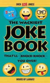 The Wackiest Joke Book That ll Knock-Knock You Over!