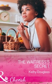 The Waitress s Secret (Mills & Boon Cherish) (Sweet Briar Sweethearts, Book 2)