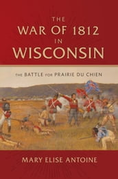 The War of 1812 in Wisconsin