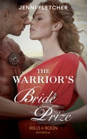 The Warrior s Bride Prize (Mills & Boon Historical)