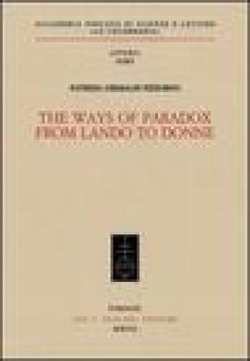 The Ways of Paradox from Lando to Donne - Patrizia Grimaldi Pizzorno |