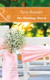 The Wedding March (Mills & Boon Heartwarming) (The Business of Weddings, Book 5)