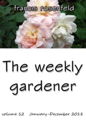 The Weekly Gardener 2018: Volume 12
