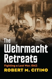 The Wehrmacht Retreats