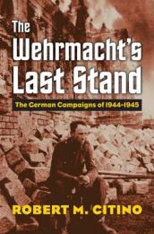 The Wehrmacht s Last Stand