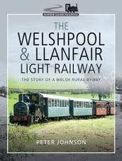 The Welshpool & Llanfair Light Railway