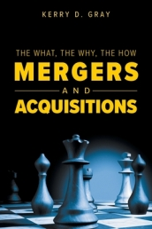 The What, The Why, The How - Mergers and Acquisitions