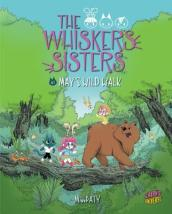 The Whiskers Sisters 1: May s Wild Walk