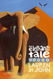 The White Giraffe Series: The Elephant s Tale