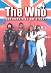 The Who - Uncensored On the Record