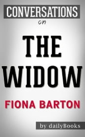 The Widow: A Novel by Fiona Barton   Conversation Starters