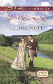 The Wife Campaign (Mills & Boon Love Inspired Historical) (The Master Matchmakers, Book 2)