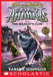 The Wildcat s Claw (Spirit Animals: Fall of the Beasts, Book 6)