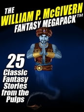 The William P. McGivern Fantasy MEGAPACK : 25 Classic Fantasy Stories from the Pulps