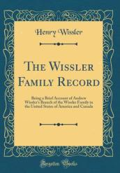 The Wissler Family Record