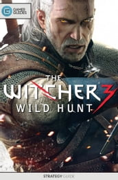 The Witcher 3: Wild Hunt - Strategy Guide