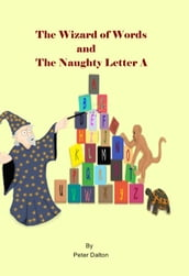 The Wizard of Words and the Naughty Letter A
