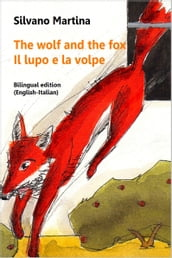 The Wolf and the Fox (Bilingual Edition: English-Italian) - Il lupo e la volpe (Edizione bilingue: inglese-italiano)
