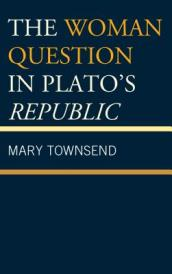 The Woman Question in Plato s Republic