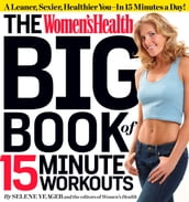 The Women s Health Big Book of 15-Minute Workouts