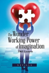 The Wonder Working Power of Imagination