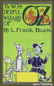 The Wonderful Wizard of Oz (Illustrated + FREE audiobook link + Active TOC)