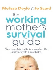 The Working Mother s Survival Guide