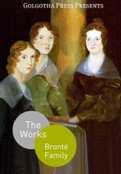 The Works Of The Brontë Family