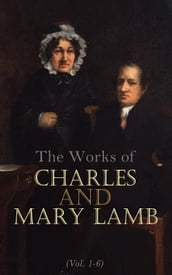 The Works of Charles and Mary Lamb (Vol. 1-6)