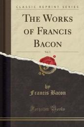 The Works of Francis Bacon, Vol. 5 (Classic Reprint)
