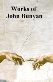 The Works of John Bunyan, complete, including 57 books by him and 3 books about him, in a single file