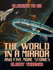 The World in a Mirror and five more stories