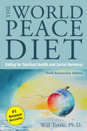 The World Peace Diet - Tenth Anniversary Edition