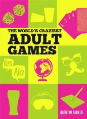 The World s Craziest Adult Games