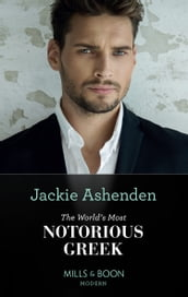 The World s Most Notorious Greek (Mills & Boon Modern)